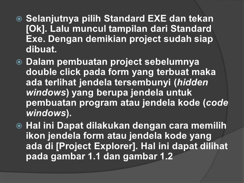 Selanjutnya pilih Standard EXE dan tekan [Ok]
